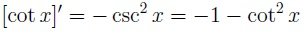 The derivative of cotangent function